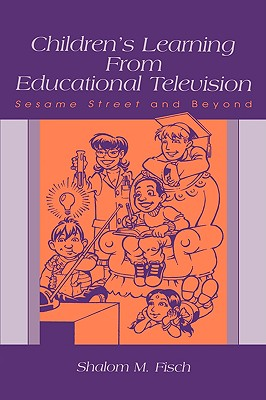 Routledge Children's Learning from Educational Television: Sesame Street and Beyond (New Edition) by Fisch, Shalom M. [Hardcover] at Sears.com